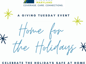 Home for the Holidays with HealthCare Access Maryland