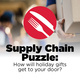 STEM Café: Supply Chain Puzzle – How Will Holiday Gifts Get to Your Door?