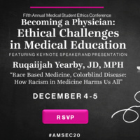 Annual Medical Student Ethics Conference: Becoming a Physician.