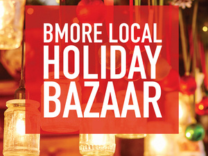 Bmore Local Holiday Bazaar