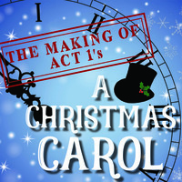 The Making of Act 1's: A Christmas Carol