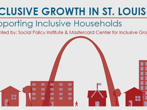 Inclusive Growth in St. Louis Series: Supporting Inclusive Households
