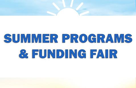 Summer Programs & Funding Fair