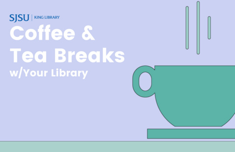 Coffee & Tea Breaks w/Your Library