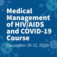 Medical Management of HIV/AIDS & COVID-19 Course - Dec 10-12, 2020