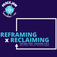 Graphic flyer: Navy background with teal Peacejam logo and the following text: Reframing x Reclaiming: Fall Slam 2020- Dec. 4&5. Nobel guided - Youth led - community engaged.