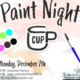 CUP Presents: Paint Night