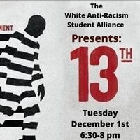"White Anti-Racism Student Alliance LA | ""13th"" Film Screening"