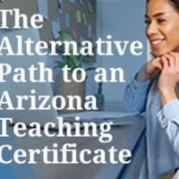 The Alternative Path to your Arizona Teaching Certification