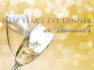 New Year's Eve Dinner at Desmond's