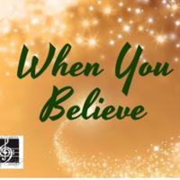 When You Believe - Santa Clarita Master Chorale Virtual Holiday Concert