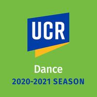 UCR Department of Dance 2020-2021 Season