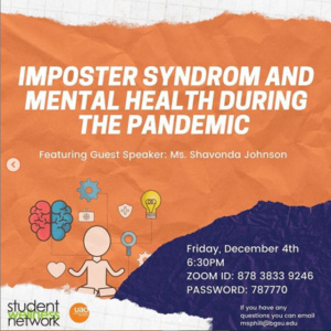Imposter Syndrome and Mental Health During the Pandemic ft. Guest Speaker: Ms. Shavonda Johnson