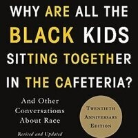Faculty Reading Circle - Why Are All the Black Kids Sitting Together in the Cafeteria? And Other Conversations about Race