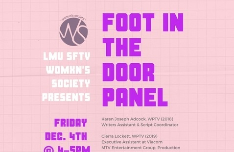 LMU SFTV WOMXN'S SOCIETY PRESENTS: Foot in the Door