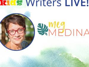 Kids Writers LIVE! Meg Medina