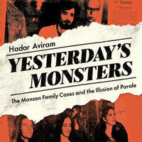CLSC & CLS | Professor Hadar Aviram: Yesterday's Monsters: The Manson Family Cases and the Illusion of Parole