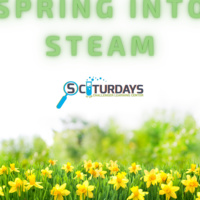 Sciturday - Spring into STEAM