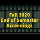 End of Semester Screenings