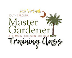 2021 Virtual South Carolina Master Gardener Training Class