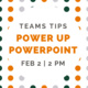 Teams Tips | Power Up PowerPoint