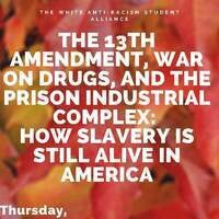 White Anti-Racism Student Alliance LA | The 13th amendment, war on drugs, and the prison industrial complex