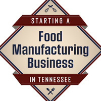 Starting a Food Manufacturing Business in Tennessee