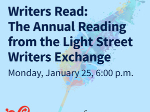 Writers Read: The Annual Reading from the Light Street Writers' Exchange
