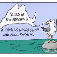 Tales of the Vineyard: A Comics Workshop