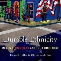 Reimagining the Latinx Experience in America: Edward Telles, Durable Ethnicity