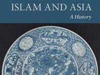 Cover of Islam and Asia: A History
