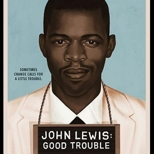 Friday Night Film Series: John Lewis: Good Trouble, screening