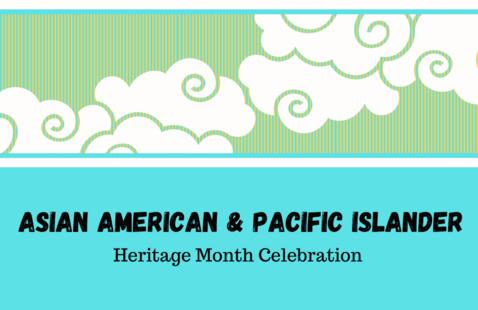 Asian American & Pacific Islander Heritage Month Celebration