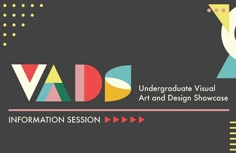 Visual Art & Design Showcase - Information Session