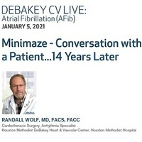 DeBakey CV Live: AFIB -- Minimaze - Conversation with a Patient...14 Years Later