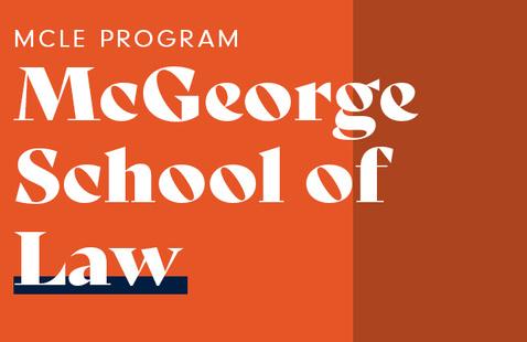 Annual McGeorge MCLE Program