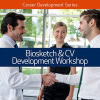 Biosketch & CV Development Workshop