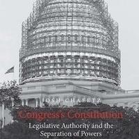 Congress's Constitution: Legislative Authority & the Separation of Powers