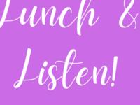Lunch & Listen! Tuesdays 11:30-1pm