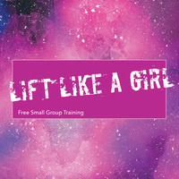 Lift Like a Girl Small Group Training Session 1- Registration