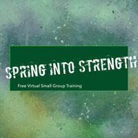 Virtual Spring into Strength Small Group Training Session 1 - Registration