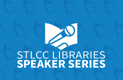 STLCC Libraries Speaker Series