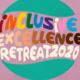 Inclusive Excellence Retreat 2020-2021