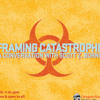 Framing Catastrophe: A Conversation with Scott Z. Burns