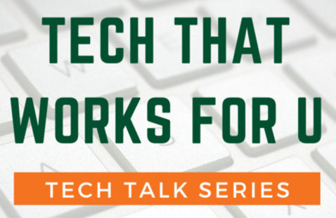 Tech That Works For U: Best Practices for Using the U's Tech Tools from Home