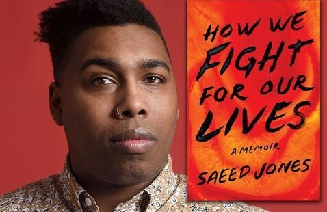Spring 2021 Book Read: How We Fight for Our Lives by Saeed Jones