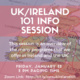 UK/Ireland 101 Info Session