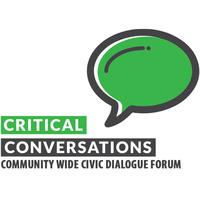 Critical Conversations: Community Wide Civic Dialogue Forum