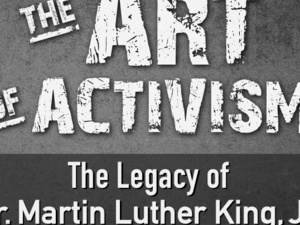 The Art of Activism: The Legacy of Dr. Martin Luther King, Jr.