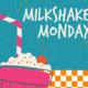Milkshake Monday